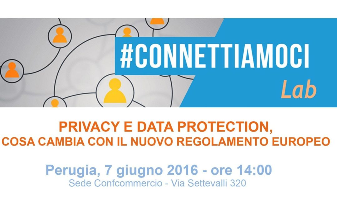 Privacy e Data Protection: cosa cambia con il nuovo Regolamento Europeo